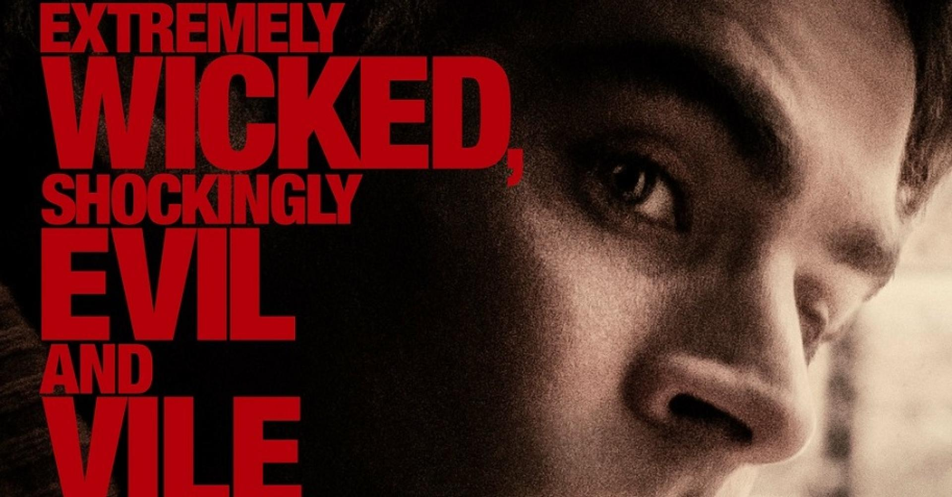 Extremely Wicked, Shockingly Evil and Vile – Átkozottul veszett, sokkolóan gonosz és hitvány (2019)