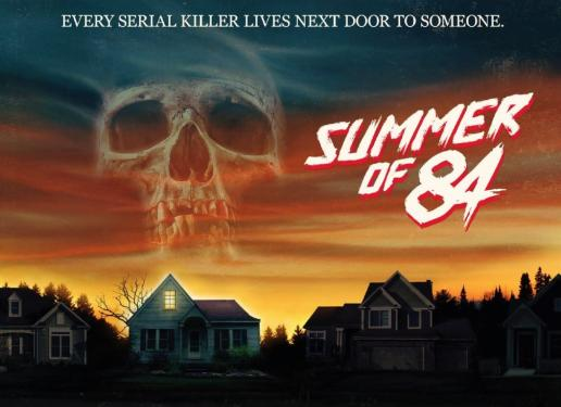 Summer of 84 (2018) - Slasher