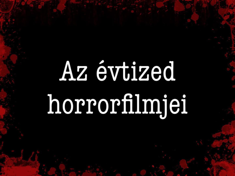 Az évtized horrorfilmjei