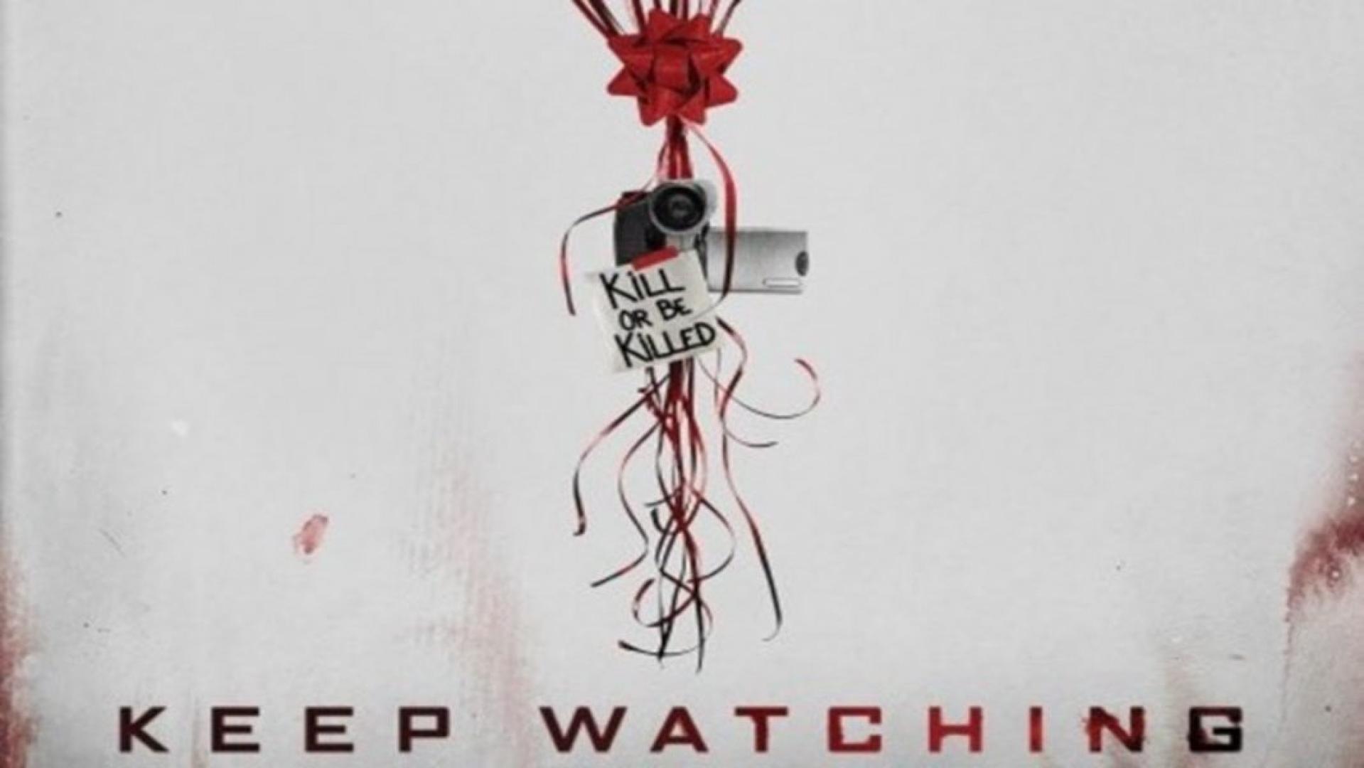 Keep Watching  / Gyilkolj vagy meghalsz (2017)