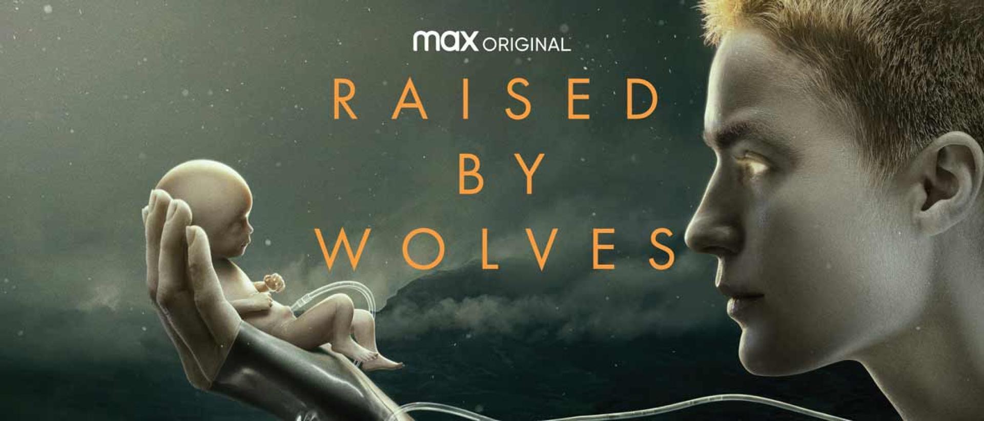 Előzetesen a Raised by Wolves