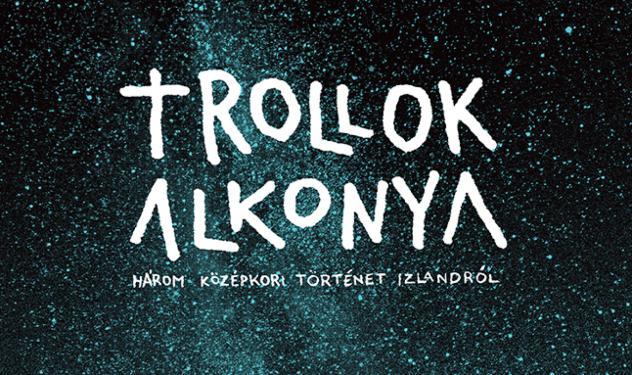 Trollok alkonya - Három középkori történet Izlandról - Regény