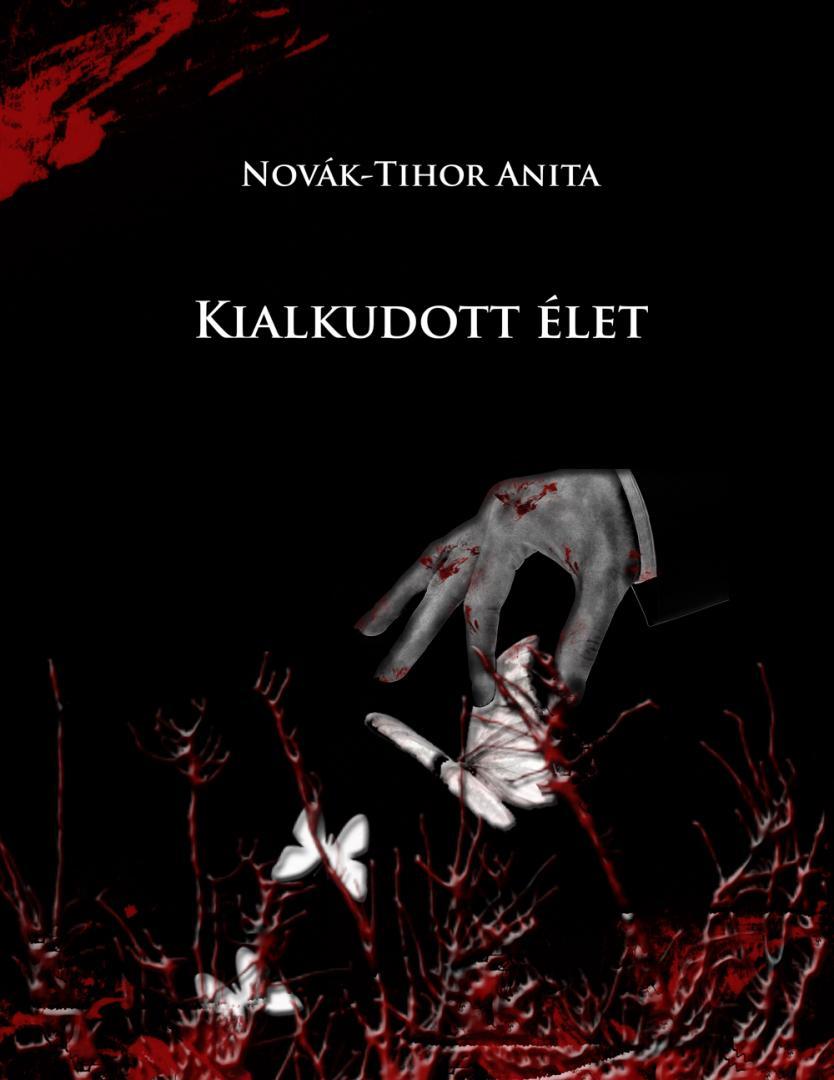 Novák-Tihor Anita: Kialkudott élet (2016)