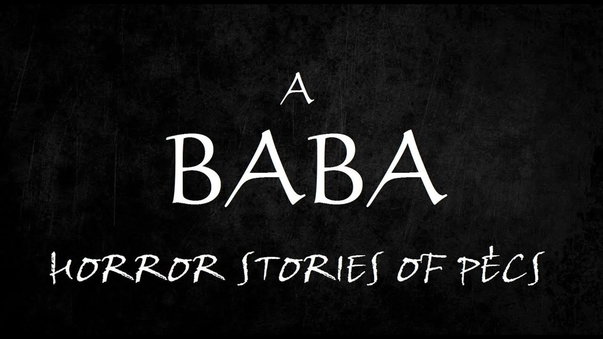 Horror Stories of Pécs: A Baba