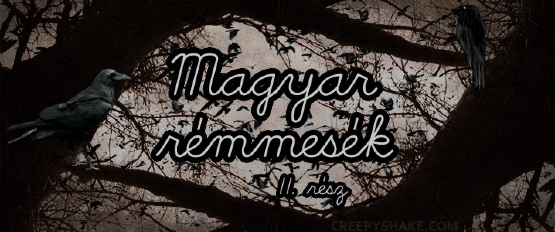 Hungarian Horror Story: Magyar rémmesék II. rész