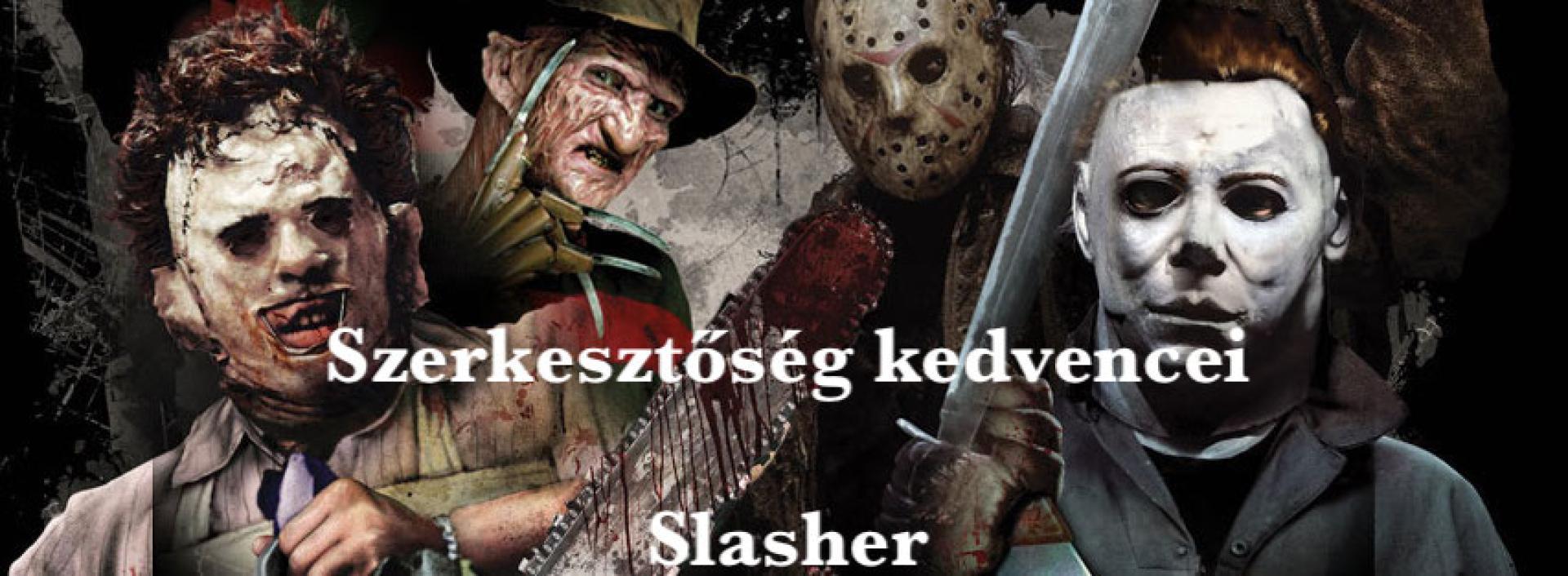 Szerkesztőség kedvencei: Slasher